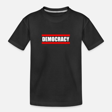 Democracy DEMOCRACY - democracy - Teenager Organic T-Shirt