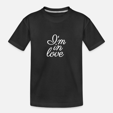 I Am In Love I am in love - Teenager Organic T-Shirt