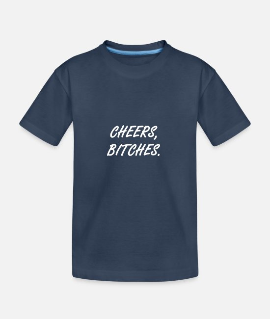 Prost T-Shirts - Cheers, Bitches. - Teenager Bio T-Shirt Navy