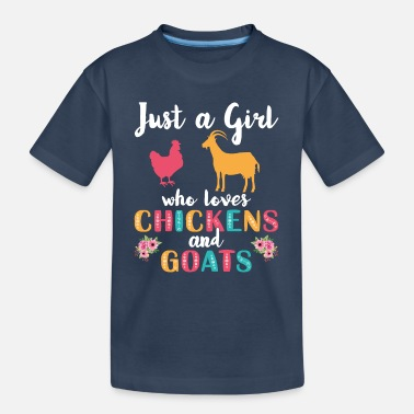 Goat Chicken Lover Girl Who Loves Chickens Goats F - Teenager Organic T-Shirt