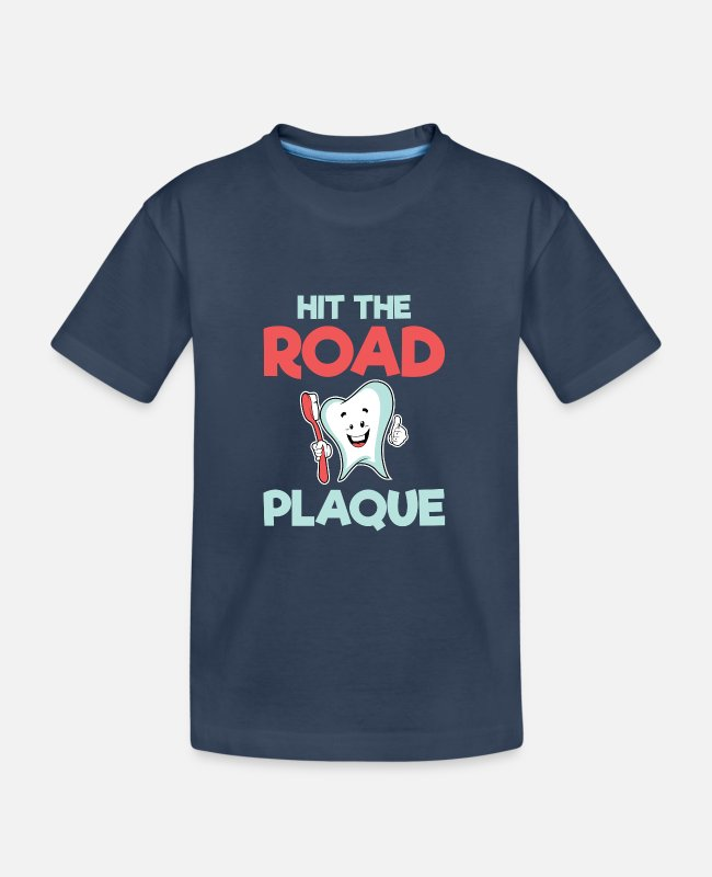 Dental Hygienist T-Shirts - Dentist Hit the Road Plaque Dental Assistant - Teenager Organic T-Shirt navy