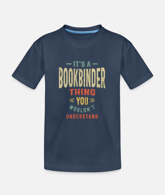 Occupation T-Shirts - Bookbinder Job Title Men Women Gift - Teenager Organic T-Shirt navy