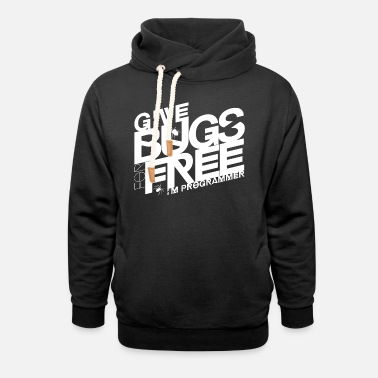 Give bugs for free, I'm programmer - Unisex Shawl Collar Hoodie