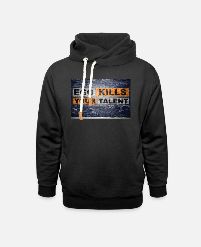 Training Pullover & Hoodies - Ego Kills Your Talent Graffiti poster - Unisex Schalkragen Hoodie Schwarz
