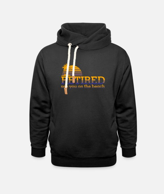 Stand Hoodies & Sweatshirts - Retired Pensioner Pension Beach Financial Freedom - Unisex Shawl Collar Hoodie black