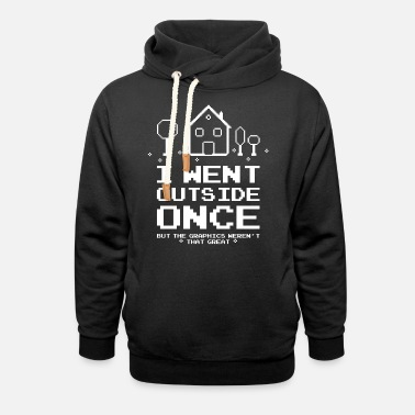 Gaming I Went Outside Once Gaming Funny - Unisex Shawl Collar Hoodie