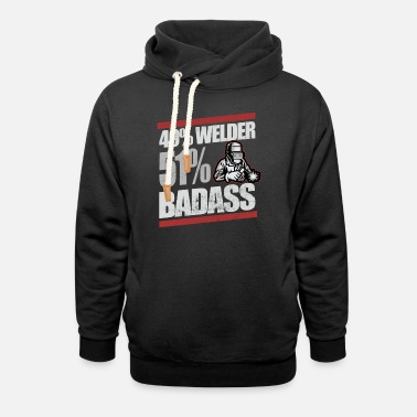 Oil Rig Badass Welder Construction - Unisex Shawl Collar Hoodie
