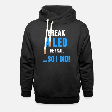 Accident Broken leg injury crutch accident accident gift - Unisex Shawl Collar Hoodie