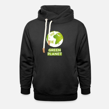 Green Planet Green planet - Save the green planet - Unisex Shawl Collar Hoodie