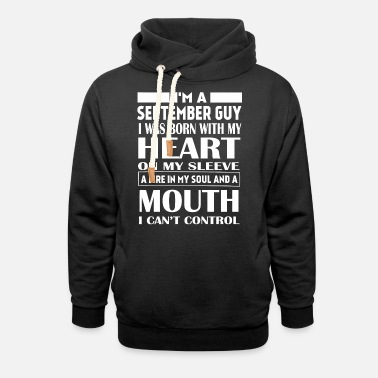 Mouth I'm a September guy - Unisex Shawl Collar Hoodie