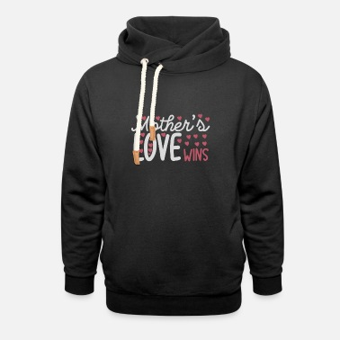 Love Hurts MOTHER S LOVE WINS - Unisex Shawl Collar Hoodie