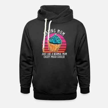 Hobby baking mom except much cooler - Unisex Shawl Collar Hoodie