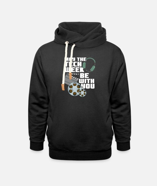 Movie Hoodies & Sweatshirts - May The Tech Week Be With You Funny Gift - Unisex Shawl Collar Hoodie black