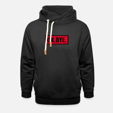 Ok OK BYE frame black red hipster trend cool shirt - Unisex Shawl Collar Hoodie