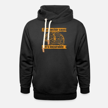 doctor doc says incurable diagnosis trompete Trump - Unisex Shawl Collar Hoodie