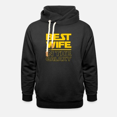 Wife Best Wife In The Galaxy Funny Gift For Women - Unisex Shawl Collar Hoodie