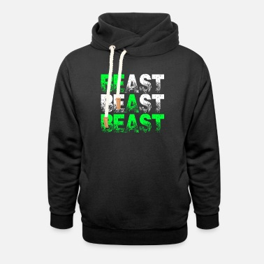 Beasts Beast Beast Beast Motivation - Unisex Shawl Collar Hoodie