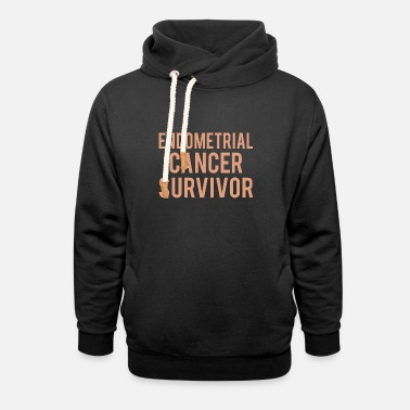 Endometrial Cancer Survivor Endometrial Cancer: Endometrial Cancer Survivor - Unisex Shawl Collar Hoodie