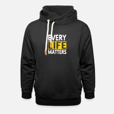 Suicidal Counselor Therapist MENTAL HEALTH AWARENESS: Every Life Matters - Unisex Shawl Collar Hoodie