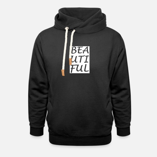 Beautiful Hoodies & Sweatshirts - Beautiful - Unisex Shawl Collar Hoodie black