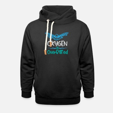Swim Oxygen is overrated - Swimming - Unisex Shawl Collar Hoodie