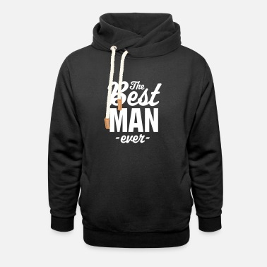 The Best Man Ever - Unisex Shawl Collar Hoodie