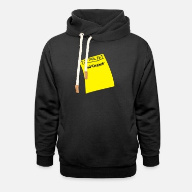 done nothing - Unisex Shawl Collar Hoodie