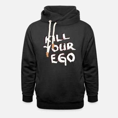 Kill Your Ego kill your ego - Unisex Schalkragen Hoodie
