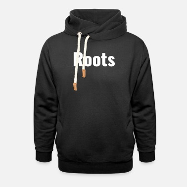 Roots root - Unisex Shawl Collar Hoodie