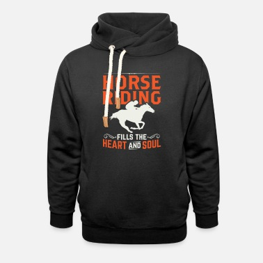 Sayings Horse rider riding horsewoman - Unisex Shawl Collar Hoodie