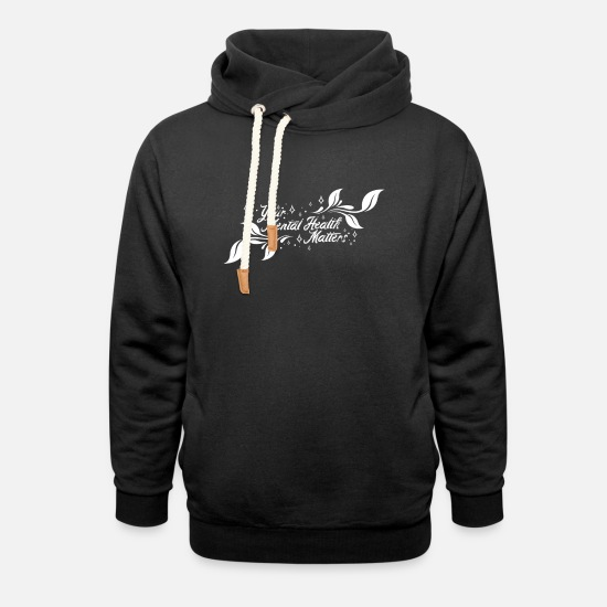 Mental Health Hoodies & Sweatshirts - Mental Health Awareness Matters Therapy Gift - Unisex Shawl Collar Hoodie black