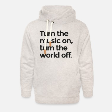 Turn On Turn the music on - Unisex Shawl Collar Hoodie