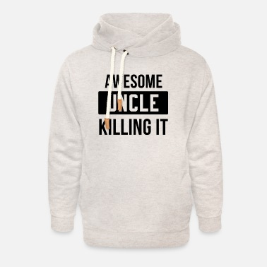 Uncle Awesome UNCLE killing it - Unisex sjaalkraag hoodie