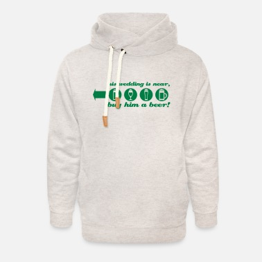 buy him a beer left jga - Unisex Shawl Collar Hoodie
