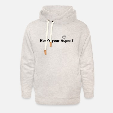 Aspen How's your Aspen? - Unisex Shawl Collar Hoodie