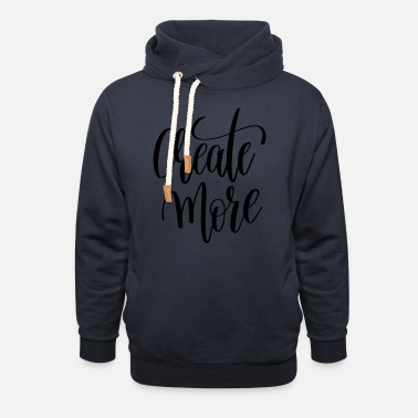 Peace Create More - Unisex Shawl Collar Hoodie