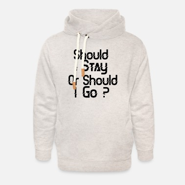 Should I stay or should I go - Sweat à capuche cache-cou unisexe