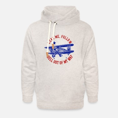 Aviation Lead Me Follow Me Or Get the Hell out of t-shirt. - Unisex Shawl Collar Hoodie
