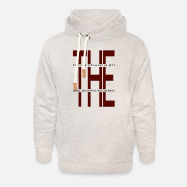 Seeing The Traveler Sees What He Sees. The Tourist Sees .. - Unisex Shawl Collar Hoodie