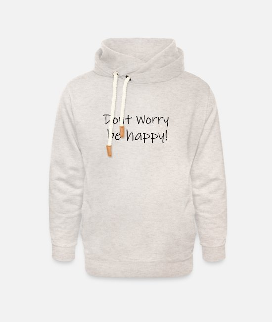 Luck Hoodies & Sweatshirts - Do not worry be happy 1 - Unisex Shawl Collar Hoodie heather oatmeal