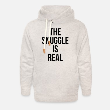 Snuggle The snuggle is real - Unisex Shawl Collar Hoodie