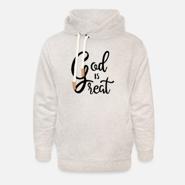 Great GOD IS GREAT GOD IS GREAT CHRISTIAN RELIGION - Unisex Shawl Collar Hoodie