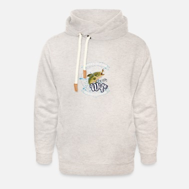 my wife, my best catch ever - Unisex Shawl Collar Hoodie