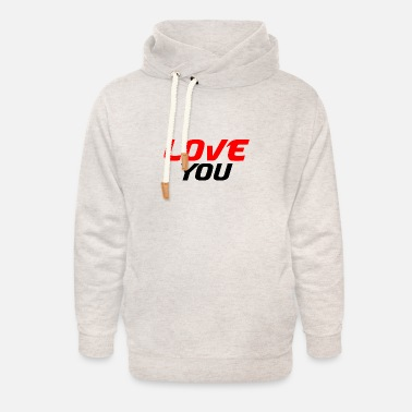 I love you - Unisex Shawl Collar Hoodie