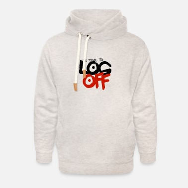 It's time to log off - Unisex Shawl Collar Hoodie