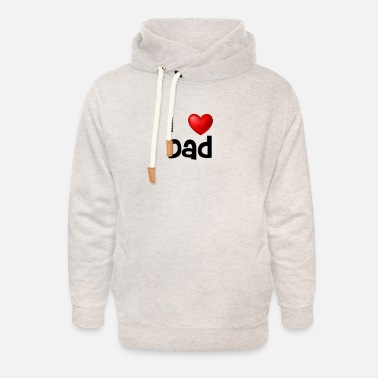 I Love Dad I love dad - Unisex Shawl Collar Hoodie
