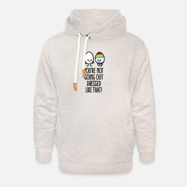 Father You're not going out dressed like that Pascua - Sudadera con capucha cuello alto unisex