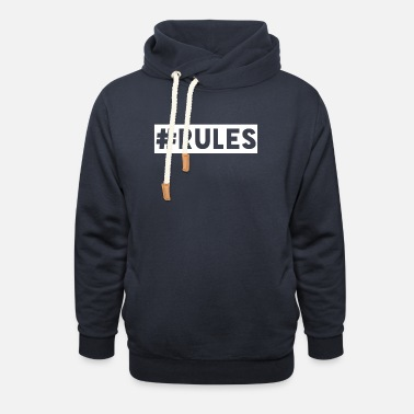Rules Rules - Unisex Shawl Collar Hoodie