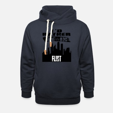 Flint Gift Id rather be in Flint - Unisex Shawl Collar Hoodie