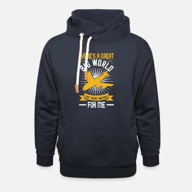 Airplane There sa great big world out there waiting for me - Unisex Shawl Collar Hoodie